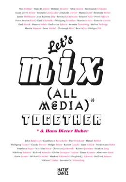 Abbildung von Paflik-Huber   Let's Mix All Media Together &Hans Dieter Huber   1. Auflage   2016   beck-shop.de