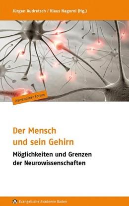 Abbildung von Himmelbach / Becker / Nagorni | Der Mensch und sein Gehirn | 2013 | Möglichkeiten und Grenzen der ...