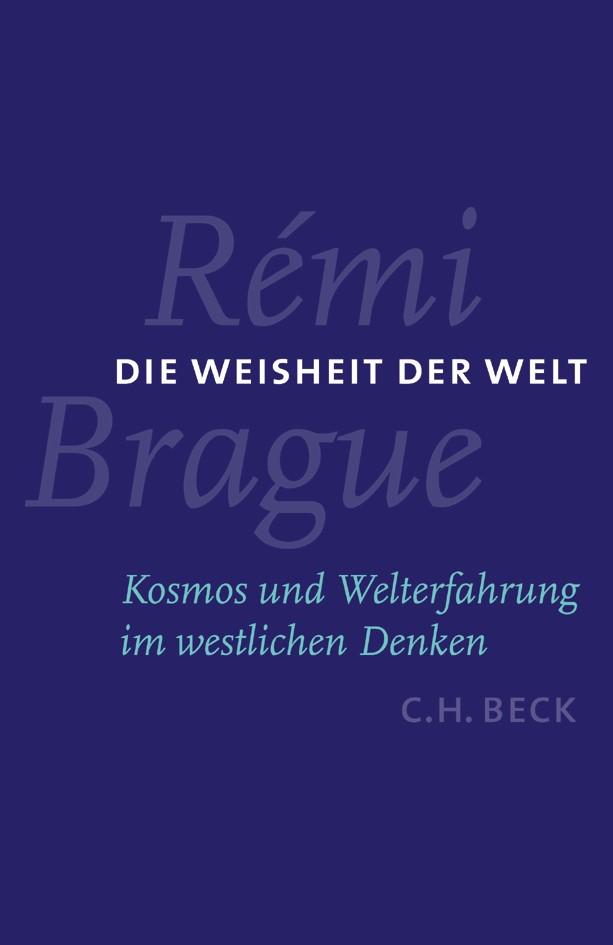 Die Weisheit der Welt | Brague, Rémi | Buch (Cover)