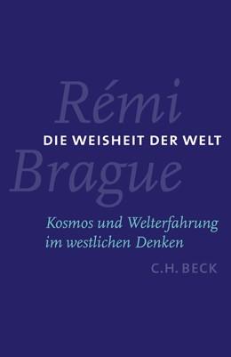 Abbildung von Brague, Rémi | Die Weisheit der Welt | 1. Auflage | 2006 | beck-shop.de