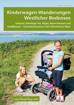 Abbildung von Wieland / Göllner-Kampel | Kinderwagen-Wanderungen westlicher Bodensee | Auflage 2013 | 2013 | Untersee, Überlinger See, Hega...