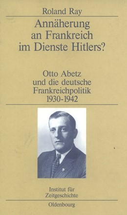 Abbildung von Ray | Annäherung an Frankreich im Dienste Hitlers? | Reprint 2014 | 2000 | Otto Abetz und die deutsche Fr...