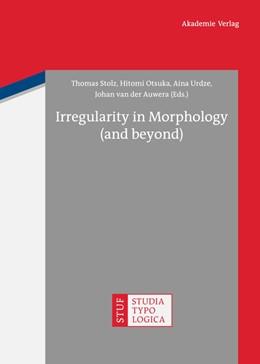 Abbildung von Stolz / Otsuka / Urdze / van der Auwera | Irregularity in Morphology (and beyond) | 1. Auflage | 2012