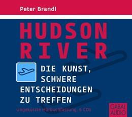 Abbildung von Brandl | Hudson River | 2013 | Die Kunst, schwere Entscheidun...
