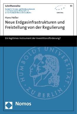 Abbildung von Heller | Neue Erdgasinfrastrukturen und Freistellung von der Regulierung | 1. Auflage | 2013 | 51 | beck-shop.de