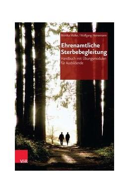 Abbildung von Heinemann / Müller | Ehrenamtliche Sterbebegleitung | 2. Auflage | 2015 | beck-shop.de