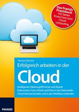Abbildung von Schirmer | Erfolgreich arbeiten mit der Cloud | 2014 | Dropbox, Google Drive, SkyDriv...