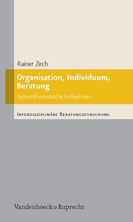 Abbildung von Zech | Organisation, Individuum, Beratung | 2013 | Systemtheoretische Reflexionen | Band 008