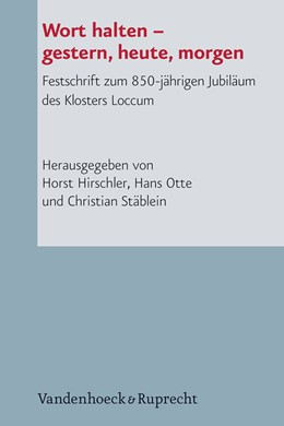 Abbildung von Hirschler / Otte / Stäblein | Wort halten – gestern, heute, morgen | 2013 | Festschrift zum 850-jährigen J...