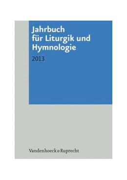 Abbildung von Marti / Kadelbach / Scheitler / Neijenhuis / Schneider / Deeg / Meyer-Blanck / Schwier | Jahrbuch für Liturgik und Hymnologie / Jahrbuch für Liturgik und Hymnologie, 52. Band 2013 | 2013 | 2013