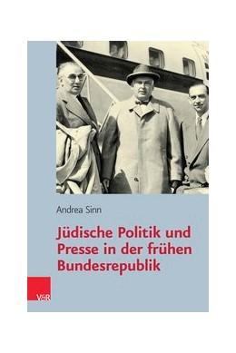 Abbildung von Sinn   Jüdische Politik und Presse in der frühen Bundesrepublik   1. Auflage   2014   beck-shop.de
