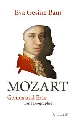 Abbildung von Baur, Eva Gesine | Mozart | 2. Auflage | 2016 | Genius und Eros