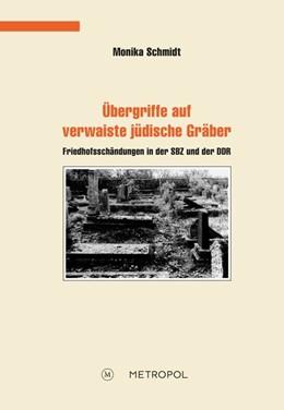 Abbildung von Schmidt | Übergriffe auf verwaiste jüdische Gräber | 2016 | Friedhofsschändungen in der SB...