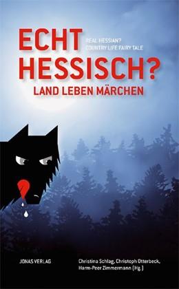 Abbildung von Schlag / Otterbeck / Zimmermann | Echt hessisch? Land - Leben - Märchen | 2013 | Real Hessian? Country - Life -...