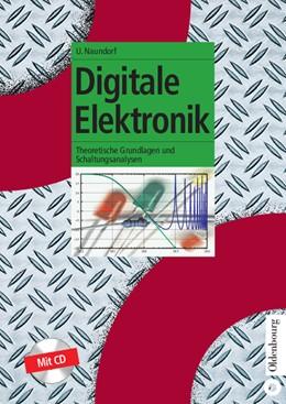 Abbildung von Naundorf | Digitale Elektronik | 1. Auflage | 2009 | Theoretische Grundlagen und Sc...