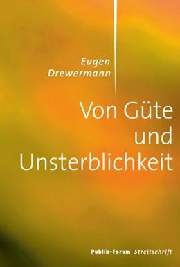 Abbildung von Drewermann | Von Güte und Unsterblichkeit | 2013
