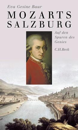 Abbildung von Baur, Eva Gesine | Mozarts Salzburg | 1. Auflage | 2005 | beck-shop.de