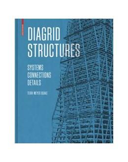 Abbildung von Meyer Boake | Diagrid Structures | 1. Auflage | 2014 | Systems, Connections, Details