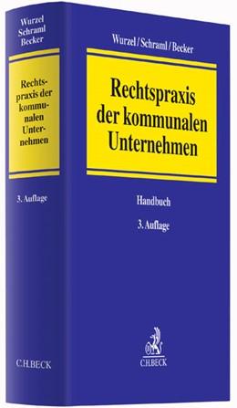 Abbildung von Wurzel / Schraml / Becker   Rechtspraxis der kommunalen Unternehmen   3. Auflage   2015
