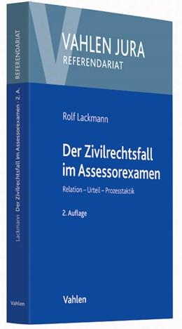 Abbildung von Lackmann | Der Zivilrechtsfall im Assessorexamen | 2. Auflage | 2014 | beck-shop.de