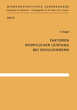 Abbildung von Dudel | Faktoren sportlicher Leistung bei Schulkindern | 1966 | Die körperlichen, seelischen u... | 10