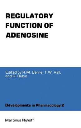 Abbildung von Berne / Rall / Rubio | Regulatory Function of Adenosine | 2011 | Proceedings of the Internation... | 2