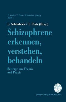 Abbildung von Schönbeck / Platz | Schizophrene erkennen, verstehen, behandeln | 1990 | Beiträge aus Theorie und Praxi... | 1
