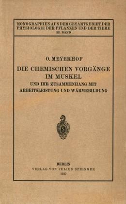 Abbildung von Gildmeister / Goldschmidt / Neuberg / Parnas / Ruhland | Die chemischen Vorgänge im Muskel und ihr Zusammenhang mit Arbeitsleistung und Wärmebildung | 1930 | 22. Band | 22