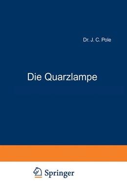 Abbildung von Pole | Die Quarzlampe | 1914 | ihre Entwicklung und ihr heuti...