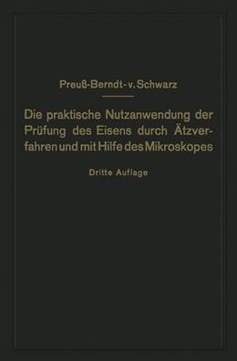 Abbildung von Preuß / Schwarz   Die praktische Nutzanwendung der Prüfung des Eisens durch Ätzverfahren und mit Hilfe des Mikroskopes   1927   Für Ingenieure, insbesondere B...