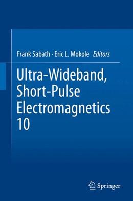 Abbildung von Sabath / Mokole   Ultra-Wideband, Short-Pulse Electromagnetics 10   1. Auflage   2014   beck-shop.de
