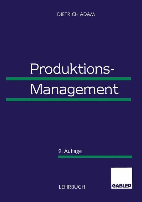 Produktions-Management | Adam | 9. Aufl. 1998. Softcover reprint of the original 9th ed. 1998, 2013 | Buch (Cover)