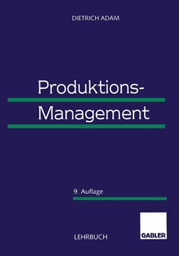 Abbildung von Adam | Produktions-Management | 9. Aufl. 1998. Softcover reprint of the original 9th ed. 1998 | 2013