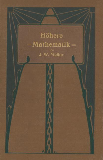 Abbildung von Mellor / Wogrinz / Szarvassi   Höhere Mathematik für Studierende der Chemie und Physik und verwandter Wissensgebiete   1906