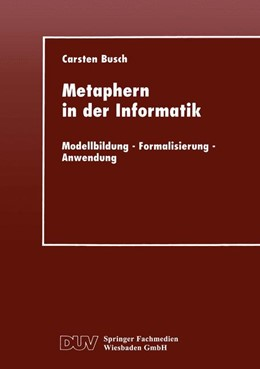 Abbildung von Metaphern in der Informatik | 1998 | Modellbildung — Formalisierung...