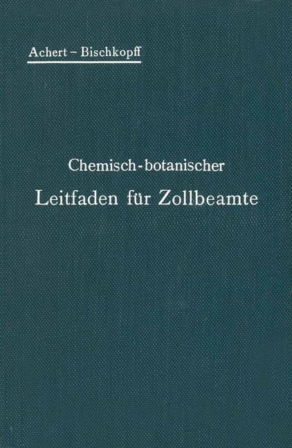Chemisch-botanischer Leitfaden für Zollbeamte | Achert / Bischkopff, 1906 | Buch (Cover)