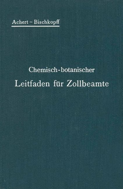 Abbildung von Achert / Bischkopff | Chemisch-botanischer Leitfaden für Zollbeamte | 1906