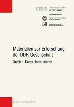 Abbildung von Gesellschaft Sozialwissenschaftlicher Infrastruktureinrichtungen e.V. (GESIS)   Materialien zur Erforschung der DDR-Gesellschaft   1998   Quellen. Daten. Instrumente