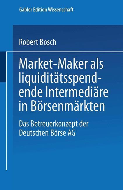 Market-Maker als liquiditätsspendende Intermediäre in Börsenmärkten | Bosch, 2001 | Buch (Cover)
