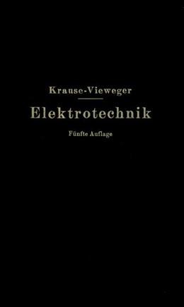Abbildung von Krause / Vieweger | Kurzer Leitfaden der Elektrotechnik in allgemeinverständlicher Darstellung für Unterricht und Praxis | 1929