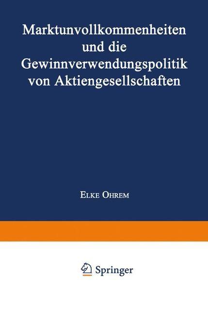Marktunvollkommenheiten und die Gewinnverwendungspolitik von Aktiengesellschaften | Ohrem, 2000 | Buch (Cover)
