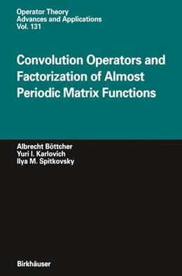 Abbildung von Böttcher / Karlovich / Spitkovsky   Convolution Operators and Factorization of Almost Periodic Matrix Functions   2012   131