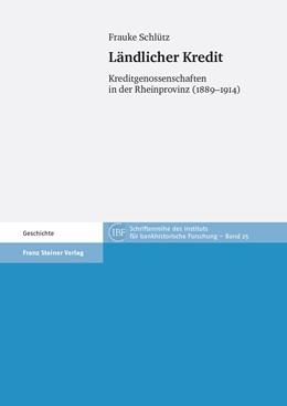 Abbildung von Schlütz | Ländlicher Kredit | 2013 | Kreditgenossenschaften in der ... | 25