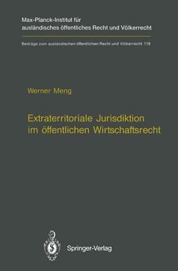 Abbildung von Meng | Extraterritoriale Jurisdiktion im öffentlichen Wirtschaftsrecht / Extraterritorial Jurisdiction in Public Economic Law | 2011 | 119