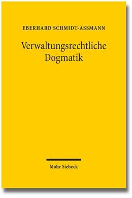 Abbildung von Schmidt-Aßmann | Verwaltungsrechtliche Dogmatik | 2013 | Eine Zwischenbilanz zu Entwick...