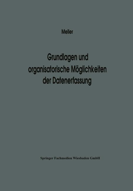 Abbildung von Meller | Grundlagen und organisatorische Möglichkeiten der Datenerfassung | Softcover reprint of the original 1st ed. 1972 | 1972