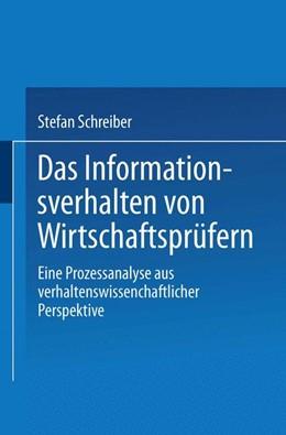 Abbildung von Schreiber | Das Informationsverhalten von Wirtschaftsprüfern | 2000 | Eine Prozessanalyse aus verhal...