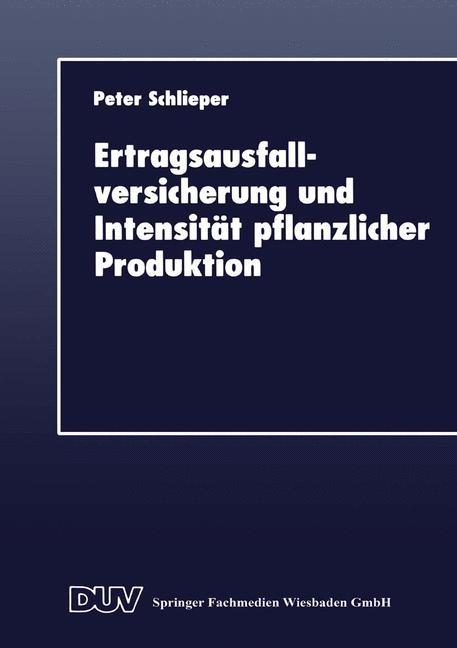 Ertragsausfallversicherung und Intensität pflanzlicher Produktion, 1997 | Buch (Cover)
