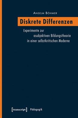 Abbildung von Böhmer | Diskrete Differenzen | 2013 | Experimente zur asubjektiven B...