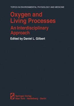 Abbildung von Gilbert | Oxygen and Living Processes | 2011 | An Interdisciplinary Approach
